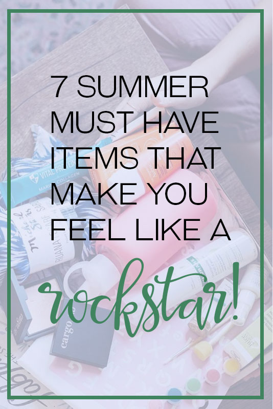 7 Must Have Items for Summer