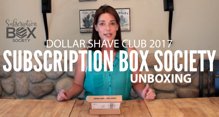 Dollar Shave Club Unboxing 2017 Subscription Box Society