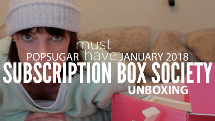 POPSUGAR Must Have January 2018 Unboxing